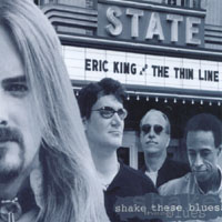 Eric King and The Thin Line | Shake These Blues