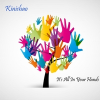 Kinishao | It's All in Your Hands