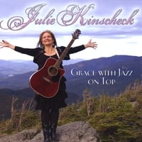 Julie Kinscheck | Grace With Jazz On Top
