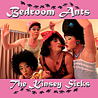 The Kinsey Sicks | Bedroom Ants