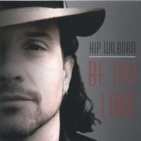 Kip Wilborn | Be My Love