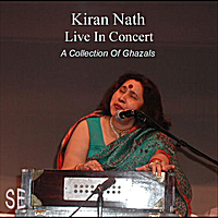 Kiran Nath | Kiran Nath Live In Concert - A Collection of Ghazals