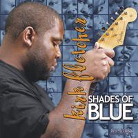Kirk Fletcher | Shades of Blue