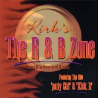 Kirk's The R & B Zone | Just Rhythm & Blues