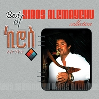 Kiros Alemayeho | The Best of Kiros Alemayehu (Ethiopian Contemporary Tigrigna Music)
