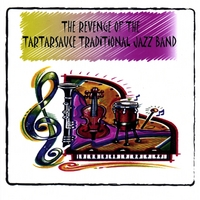 Ron Kischuk & the Tartarsauce Traditional Jazz Band | The Revenge of the Tartarsauce Traditional Jazz Band