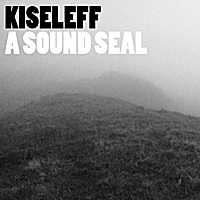 Kiseleff | A Sound Seal