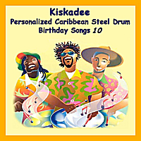 Kiskadee | Personalized Caribbean Steel Drum Birthday Songs 10
