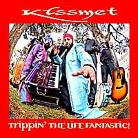 Kissmet | Trippin' the life fantastic!