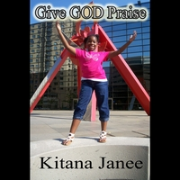 Kitana Janee | Give God Praise