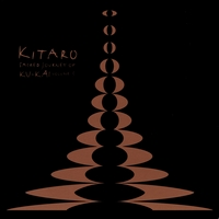 Kitaro | Sacred Journey Of Ku-Kai Vol. 3