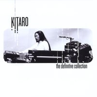 Kitaro | The Definitive Collection