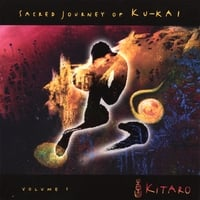 Kitaro | Sacred Journey Of Ku-Kai Vol. 1