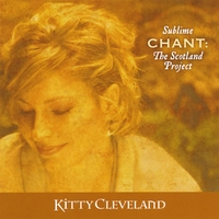 Kitty Cleveland | Sublime Chant: The Scotland Project