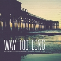 Kixxie Siete | Way Too Long