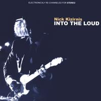 Nick Kizirnis | Into The Loud