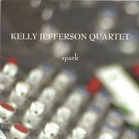 Kelly Jefferson Quartet | Spark