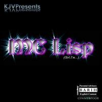 KJV Presents | MC Lisp (Girl I'm...)