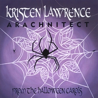 Kristen Lawrence | Arachnitect - from the Halloween Carols