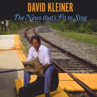 David Kleiner | The News That's Fit To Sing