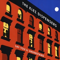 The Klez Dispensers | Say You'll Understand