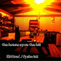 Klifford J Fyshwick | The House Upon the Hill