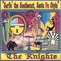 The Knights | Surfin' the Southwest, Santa Fe Style