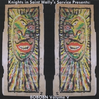 Various Artists | Knights in Saint Wally's Service Presents: BOBOBN Volume 5