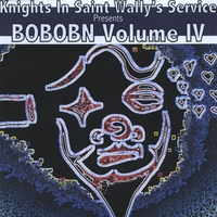 Various Artists | Knights in Saint Wally's Service Presents: BOBOBN Volume 4