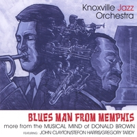 Knoxville Jazz Orchestra | Blues Man from Memphis: More from the Musical Mind of Donald Brown
