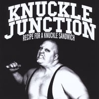 Knuckle Junction | Recipe for a Knuckle Sandwich