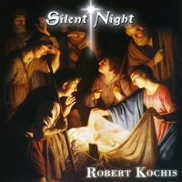 Robert Kochis | Silent Night (Christmas Favorites)