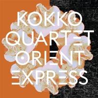 Kokko Quartet | Orient Express