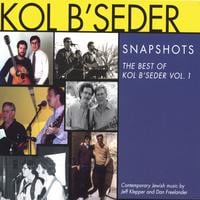 Kol B'Seder | Snapshots: The Best of Kol B'Seder, Vol. 1