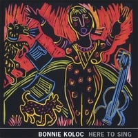 Bonnie Koloc | Here To Sing