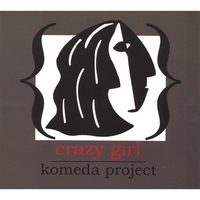 Komeda Project | Crazy Girl