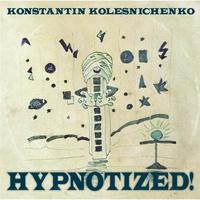 Konstantin Kolesnichenko | Hypnotized!