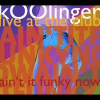 Koolinger | Ain't It Funky Now