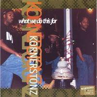 Kornerstonz | What we do this for