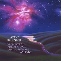 Steve Kornicki | Orchestral, Conceptual and Ensemble Music