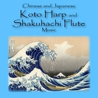 Chinese and Japanese Koto Harp and Shakuhachi Flute Music | Chinese and Japanese Koto Harp and Shakuhachi Flute Music