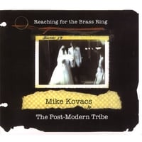 Mike Kovacs & The Post-Modern Tribe | Reaching For The Brass Ring