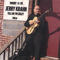 Jerry Krahn | Tell Me I'm Crazy