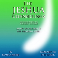 "Pamela Kribbe & Pete Hawk | ""The Jeshua Channelings - Messages Inspired by the Energy of Christ"" Part II: The Healing Series"