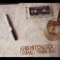 Kris Hitchcock & Small Town Son | Rewind