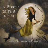 Kristen Lawrence | A Broom With A View - from the Halloween Carols