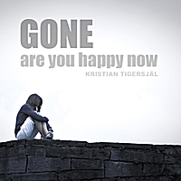 Kristian Tigersjäl | Gone (Are You Happy Now)