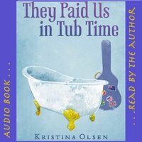 Kristina Olsen | They Paid Us in Tub Time Audio Boo