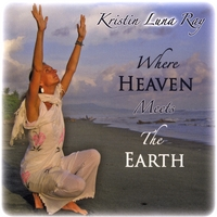 Kristin Luna Ray | Where Heaven Meets The Earth
