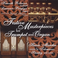 Kenneth Robinson and Lawrence Przybysz | Festive Masterpieces for Trumpet and Organ